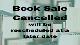 Book Sale Cancelled will be rescheduled at a later date with books in background
