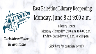 Attention: East Palestine Library Reopens to the public on Monday, June 8
