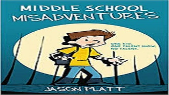 Cover of Middle School Misadventures by Jason Platt