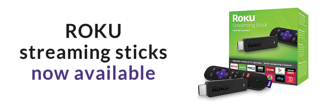 Roku streaming sticks now available