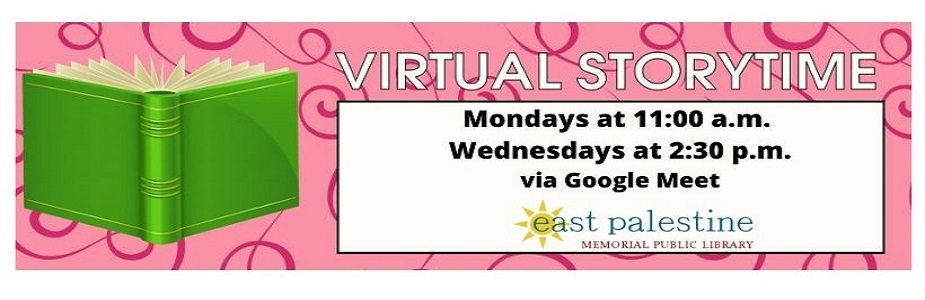 Live Virtual Storytime via Google Meet  Mondays at 11:00 a.m. and Wednesdays at 2:30 p.m.